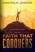 FAITH THAT CONQUERS