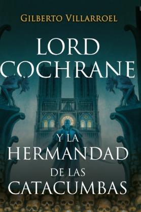 Lord Cochrane y la hermandad de las catacumbas