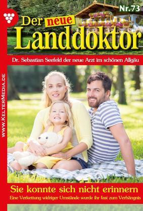 Der neue Landdoktor 73 - Arztroman