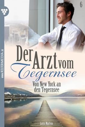 Der Arzt vom Tegernsee 6 - Arztroman