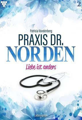 Praxis Dr. Norden 2 - Arztroman