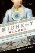 The Highest Stakes: He's racing to win back his country, his fortune and his one true love