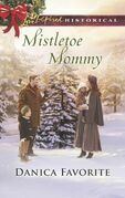 Mistletoe Mommy (Mills & Boon Love Inspired Historical)