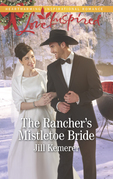 The Rancher's Mistletoe Bride (Mills & Boon Love Inspired) (Wyoming Cowboys, Book 1)