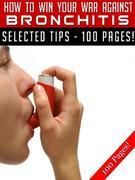 How To Win Your War Against Bronchitis
