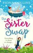 The Sister Swap: the laugh-out-loud romantic comedy of the year!