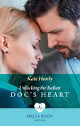 Unlocking The Italian Doc's Heart (Mills & Boon Medical)