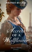 Secrets Of A Wallflower (Mills & Boon Historical) (Debutantes in Paris, Book 1)