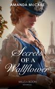 Secrets Of A Wallflower (Mills & Boon Historical) (Debutantes in Paris, Book 1)