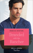 Stranded With The Rancher (Mills & Boon True Love) (Wind River Cowboys, Book 2)