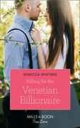 Falling For The Venetian Billionaire (Mills & Boon True Love) (Holiday with a Billionaire, Book 2)