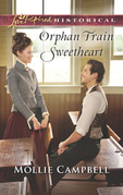 Orphan Train Sweetheart (Mills & Boon Love Inspired Historical)