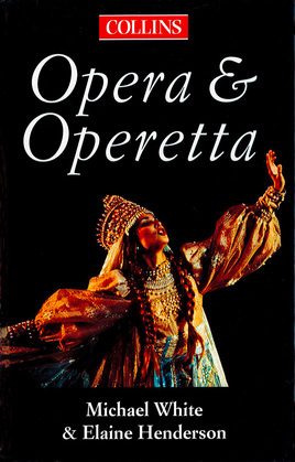 The Collins Guide To Opera And Operetta