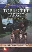 Top Secret Target (Mills & Boon Love Inspired Suspense) (Military K-9 Unit, Book 3)