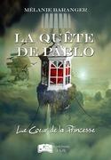 La quête de Pablo, tome 1 : Le Coeur de la Princesse