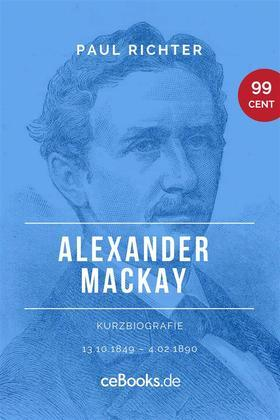 Alexander Mackay 1849 – 1890