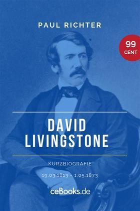 David Livingstone 1813 – 1873
