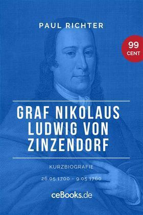 Graf Nikolaus Ludwig von Zinzendorf 1700 – 1760