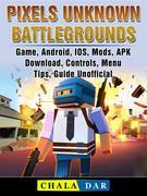 Pixels Unknown Battlegrounds Game, Android, IOS, Mods, APK, Download, Controls, Menu, Tips, Guide Unofficial