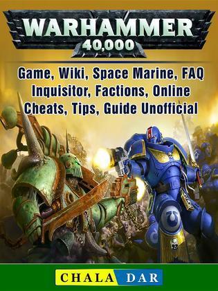 Warhammer 40,000 Game, Wiki, Space Marine, FAQ, Inquisitor, Factions