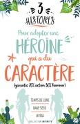 3 histoires pour adopter une héroïne qui a du caractère
