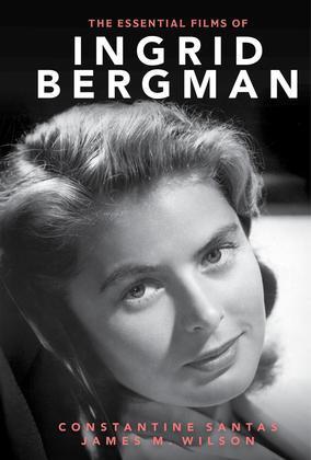 The Essential Films of Ingrid Bergman
