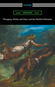 Theogony, Works and Days, and the Shield of Heracles (translated by Hugh G. Evelyn-White)