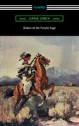 Riders of the Purple Sage (illustrated by W. Herbert Dunton)