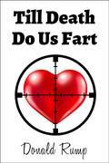 Till Death Do Us Fart