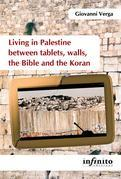 Living in Palestine between tablets, walls, the Bible and the Koran