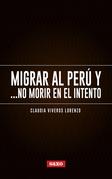 Migrar al Perú y... no morir en el intento