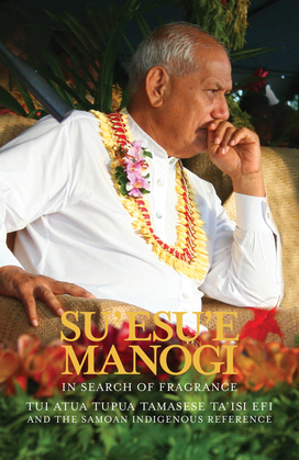 Su'esu'e Manogi: In Search of Fragrance.