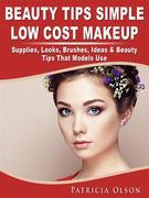 Beauty Tips Simple Low Cost Makeup Supplies, Looks, Brushes, Ideas & Beauty Tips That Models Use