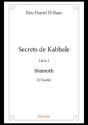 Secrets de Kabbale –  Livre 2 : Shémoth (L'Exode)