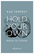Hold Your Own / Resta te stessa