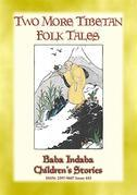 TWO MORE TIBETAN FOLK TALES - tales from the land of the Dalai Lama