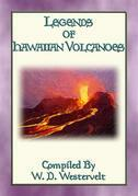 LEGENDS OF HAWAIIAN VOLCANOES - 20 Legends about Hawaii's Volcanoes
