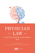 Physician Law: Evolving Trends & Hot Topics 2016