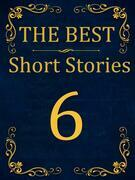 The Best Short Stories - 6 RECONSTRUCTED PRINT