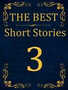 The Best Short Stories - 3 RECONSTRUCTED PRINT
