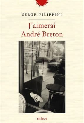 J'aimerai André Breton