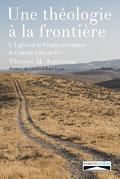Une théologie à la frontière. Tome 1
