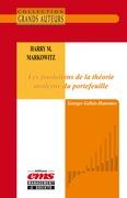 Harry M. Markowitz - Les fondations de la théorie moderne du portefeuille