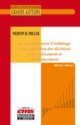 Merton H. Miller - Le raisonnement d'arbitrage et la séparation des décisions d'investissement et de financement