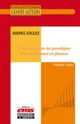Joseph E. Stiglitz - L'introduction du paradigme informationnel en finance
