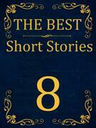 The Best Short Stories - 8 RECONSTRUCTED PRINT