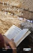L'Eglise catholique et les juifs. Tome 2