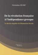 De la révolution française à l'indépendance grecque - Le destin singulier de Diamantios Koraïs