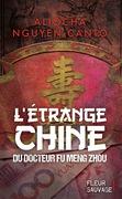 L'étrange Chine du docteur Fu Meng Zhou