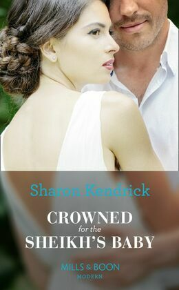 Crowned For The Sheikh's Baby (Mills & Boon Modern) (One Night With Consequences, Book 43)